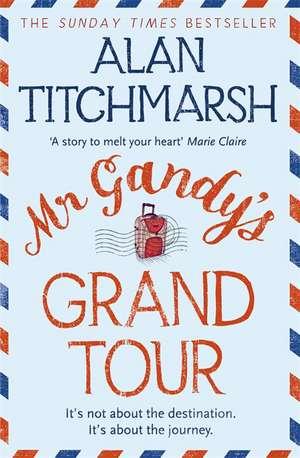 Mr Gandy's Grand Tour de Alan Titchmarsh