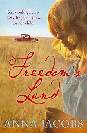 Freedom's Land de Anna Jacobs