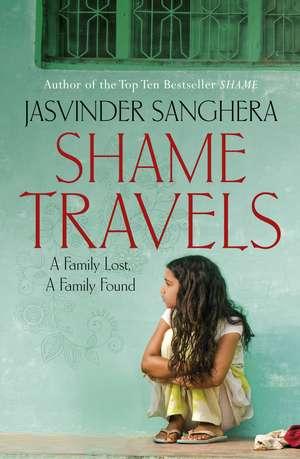 Sanghera, J: Shame Travels de Jasvinder Sanghera