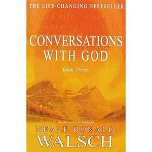 CONVERSATIONS WITH GOD BOOK 3 de  DONALD WALSCH  NEAL