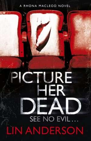 Picture Her Dead de Lin Anderson