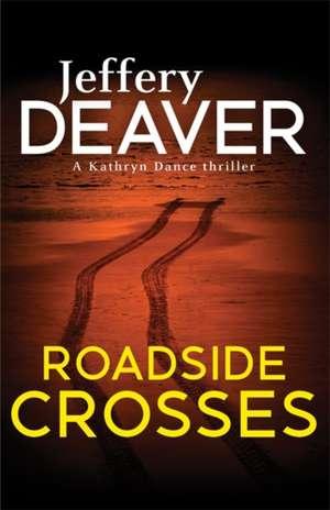 Roadside Crosses de Jeffery Deaver