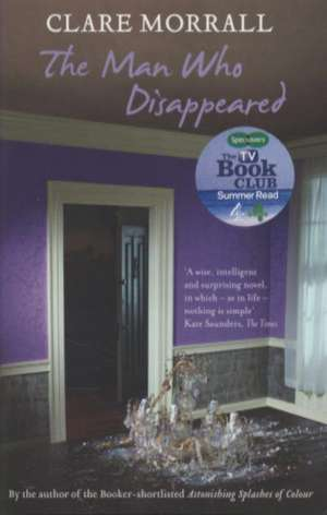 The Man Who Disappeared de Clare Morrall