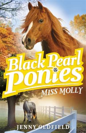 Black Pearl Ponies: Miss Molly de Jenny Oldfield