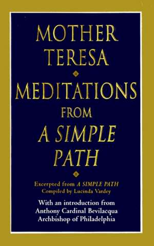 Meditations from a Simple Path de Mother Teresa of Calcutta