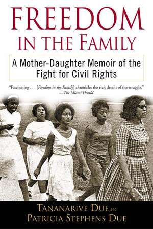 Freedom in the Family:  A Mother-Daughter Memoir of the Fight for Civil Rights de Tananarive Due