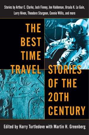 The Best Time Travel Stories of the 20th Century:  Stories by Arthur C. Clarke, Jack Finney, Joe Haldeman, Ursula K. Le Guin, de Harry Turtledove