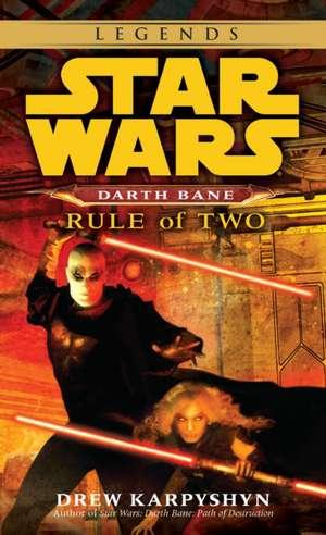 Rule of Two:  A Novel of the Old Republic de Drew Karpyshyn