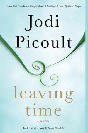 Leaving Time (with Bonus Novella Larger Than Life) de Jodi Picoult