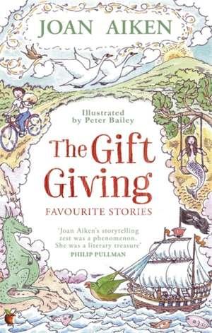Gift Giving: Favourite Stories de Joan Aiken