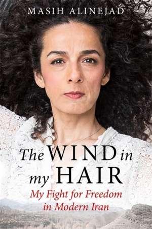 The Wind in My Hair de Masih Alinejad