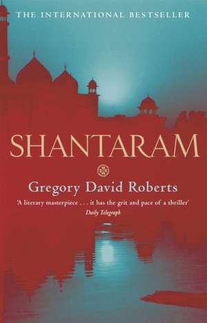 Shantaram de Gregory David Roberts
