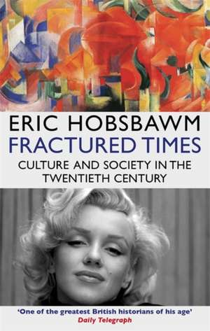 Fractured Times de Eric Hobsbawm