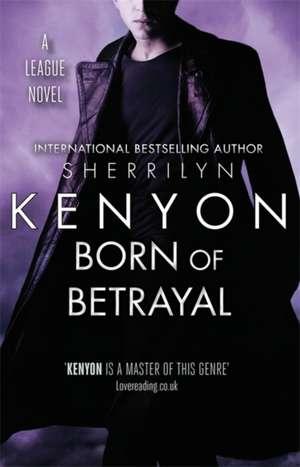 Born of Betrayal de Sherrilyn Kenyon