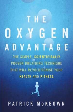 McKeown, P: The Oxygen Advantage de Patrick McKeown