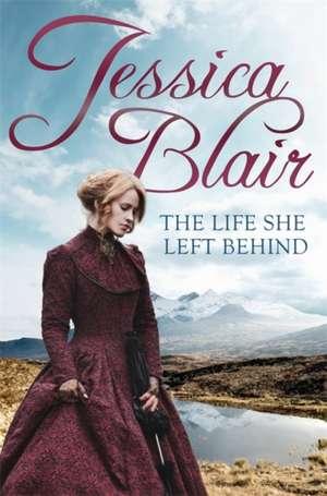 The Life She Left Behind de Jessica Blair