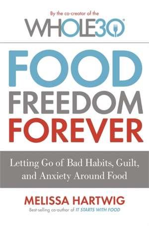 Food Freedom Forever de Melissa Hartwig