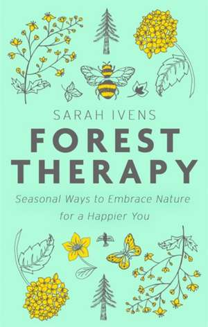 Forest Therapy de Sarah Ivens