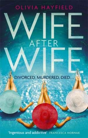 Wife After Wife de Olivia Hayfield