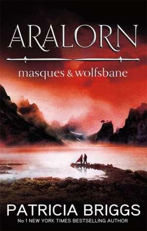 Aralorn: Masques and Wolfsbane de Patricia Briggs