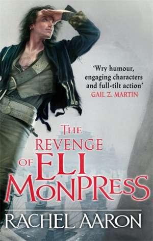 The Revenge of Eli Monpress de Rachel Aaron