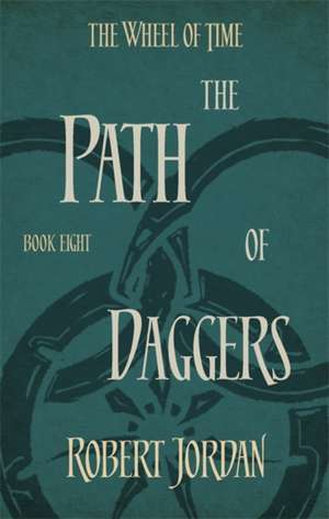 Wheel of Time 08. The Path of Daggers de Robert Jordan