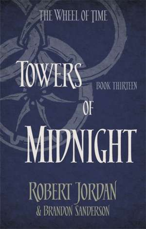 Wheel of Time 13. Towers of Midnight de Robert Jordan