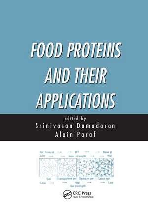 Food Proteins and Their Applications de Srinivasan Damodaran