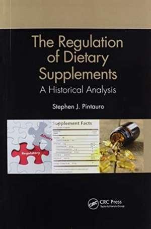 Regulation of Dietary Supplements de Stephen J. Pintauro