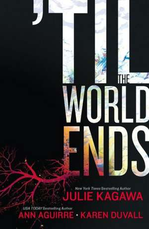 'Til the World Ends de Julie Kagawa