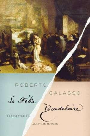 La Folie Baudelaire de Roberto Calasso