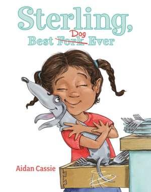Sterling, Best Dog Ever de Aidan Cassie