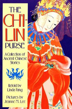 The Ch'i-Lin Purse:  A Collection of Ancient Chinese Stories de Linda Fang