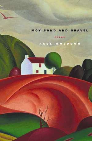 Moy Sand and Gravel de Paul Muldoon