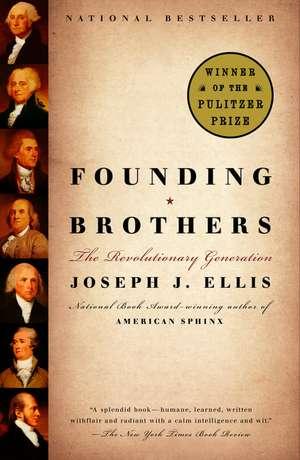 Founding Brothers:  The Revolutionary Generation de Joseph J. Ellis
