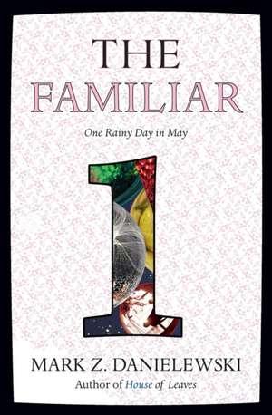 The Familiar, Volume 1:  One Rainy Day in May de Mark Z. Danielewski