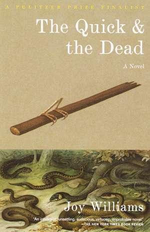 The Quick and the Dead de Joy Williams