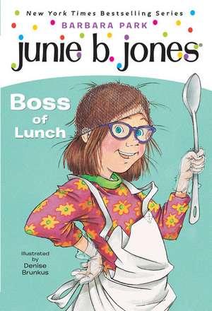 Junie B., First Grader Boss of Lunch de Barbara Park