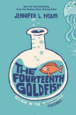 The Fourteenth Goldfish de Jennifer L. Holm