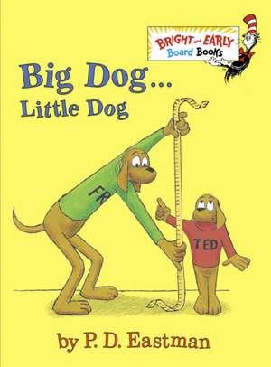 Big Dog . . . Little Dog:  A Storybook de P D Eastman