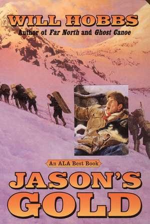 Jason's Gold de Will Hobbs