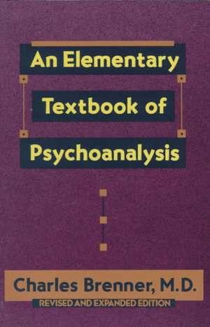 An Elementary Textbook of Psychoanalysis de Charles Brenner