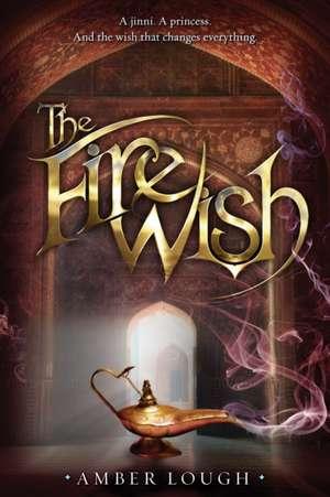 The Fire Wish de Amber Lough