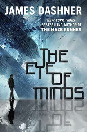 The Eye of Minds (the Mortality Doctrine, Book One) de James Dashner