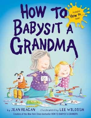 How to Babysit a Grandma de Jean Reagan