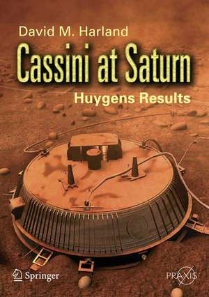 Cassini at Saturn: Huygens Results de David M. Harland