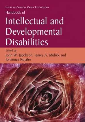 Handbook of Intellectual and Developmental Disabilities de John W. Jacobson