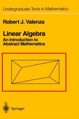 Linear Algebra: An Introduction to Abstract Mathematics de Robert J. Valenza