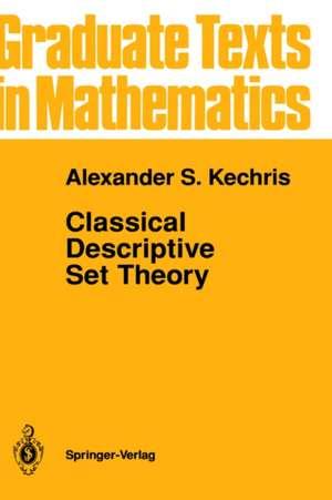 Classical Descriptive Set Theory de Alexander Kechris