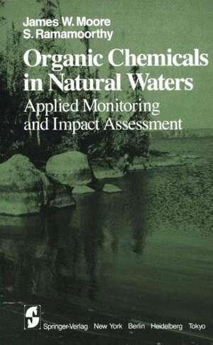 Moore, J: Organic Chemicals in Natural Waters de James W. Moore